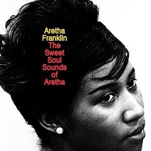 Альбом: Aretha Franklin - The Sweet Soul Sounds of Aretha