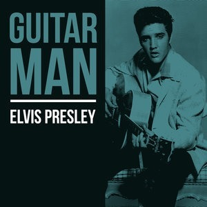 Альбом: Elvis Presley - Guitar Man