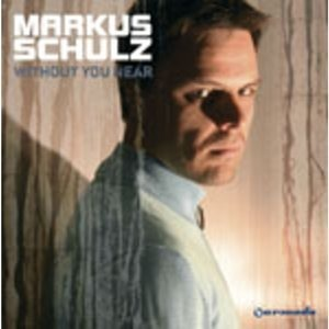 Альбом: Markus Schulz - Without You Near