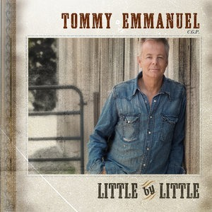Альбом: Tommy Emmanuel - Little by Little
