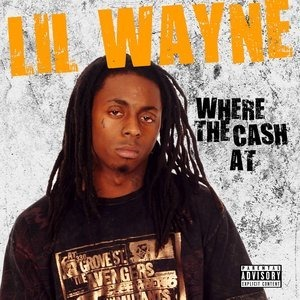 Альбом Lil Wayne - Where The Cash At