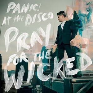 Альбом: Panic! At The Disco - Pray For The Wicked
