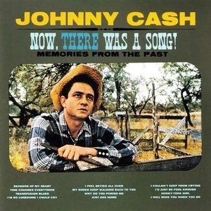 Альбом Johnny Cash - Now, There Was a Song