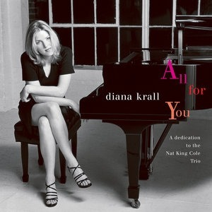 Альбом Diana Krall - All For You (A Dedication To The Nat King Cole Trio)