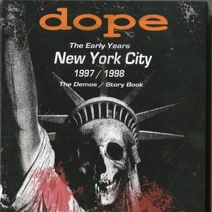 Альбом: Dope - The Early Years - New York City 1997/1998