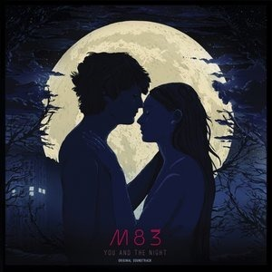Альбом: M83 - Les rencontres d'après minuit / You and the Night