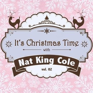 Альбом: Nat King Cole - It's Christmas Time with Nat King Cole, Vol. 02