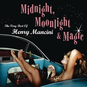 Альбом H. Mancini - Midnight, Moonlight & Magic: The Very Best of Henry Mancini