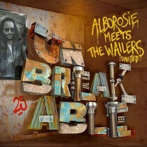 Альбом: Alborosie - Unbreakable: Alborosie Meets The Wailers United