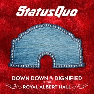 Альбом Status Quo - Down Down & Dignified at the Royal Albert Hall