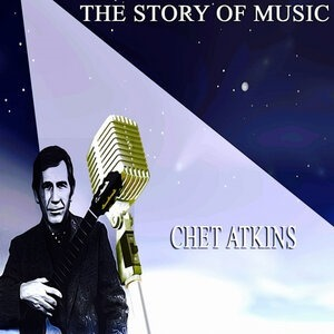 Альбом: Chet Atkins - The Story of Music, Pt 3