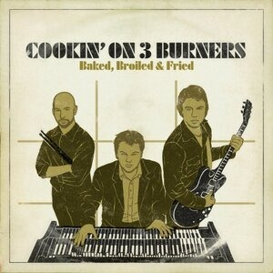Альбом Cookin' On 3 Burners - Baked, Broiled & Fried