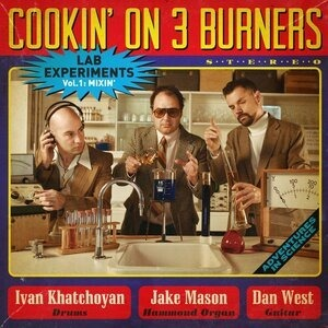 Альбом Cookin' On 3 Burners - Lab Experiments: Mixin', Vol. 1
