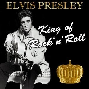 Альбом Elvis Presley - King of Rock 'n' Roll