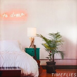 Альбом Timeflies - To Dream
