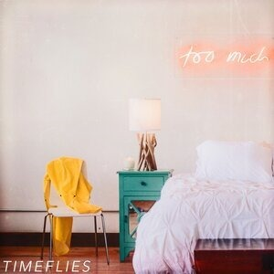 Альбом Timeflies - Too Much