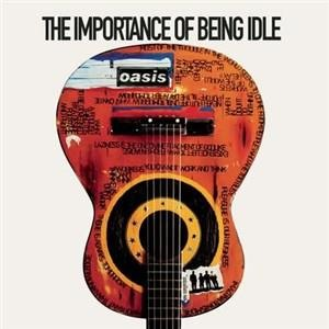 Альбом: Oasis - The Importance Of Being Idle
