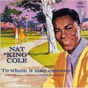 Альбом: Nat King Cole - To Whom It May Concern