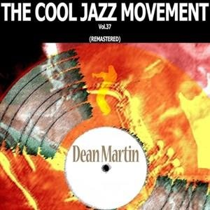 Альбом: Dean Martin - The Cool Jazz Movement, Vol. 37
