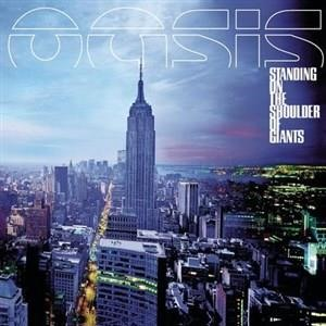 Альбом: Oasis - Standing on the Shoulder of Giants