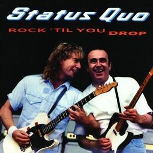 Альбом Status Quo - Rock 'til You Drop