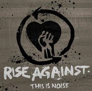 Альбом: Rise Against - This Is Noise