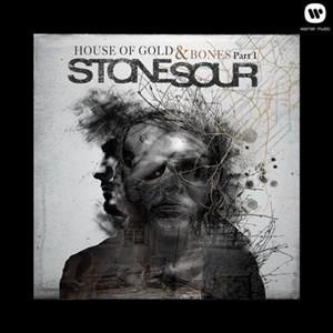 Альбом: Stone Sour - House of Gold & Bones Part 1