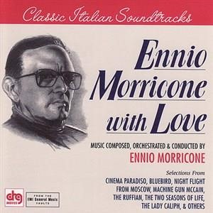 Альбом: Ennio Morricone - With Love - Classic Italian Soundtracks - Cinema Paradiso, Machine Gun McCain, Bluebird and other Morricone Scores