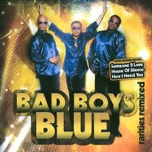 Альбом Bad Boys Blue - Bad Boys Blue - Rarities Remixed