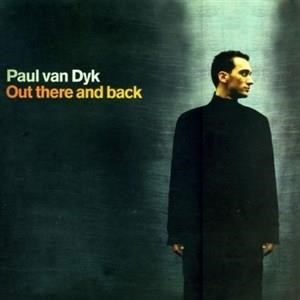 Альбом: Paul Van Dyk - Out There and Back
