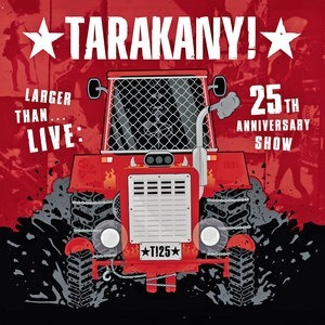 Альбом Тараканы! - Larger Than… Live: 25th Anniversary Show