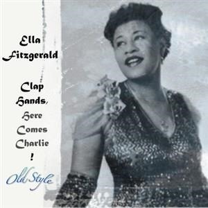 Альбом: Ella Fitzgerald - Clap Hands, Here Comes Charlie!