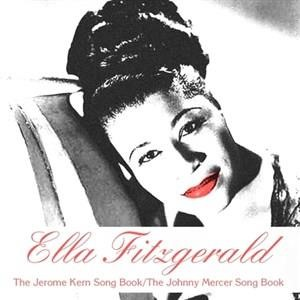 Альбом: Ella Fitzgerald - The Jerome Kern Song Book / The Johnny Mercer Song Book