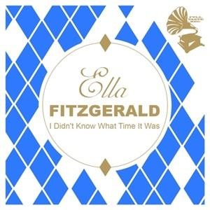 Альбом: Ella Fitzgerald - I Didn't Know What Time It Was