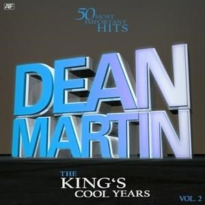 Альбом: Dean Martin - The King's Cool Years, Vol. 2