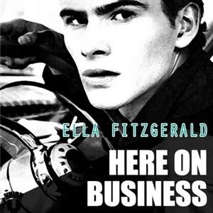 Альбом: Ella Fitzgerald - Here On Business