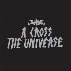 Альбом: Justice - A Cross The Universe
