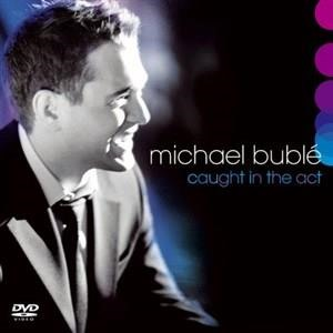 Альбом: Michael Bublé - Caught In The Act