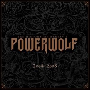 Альбом: Powerwolf - The History of Heresy I (2004 - 2008)