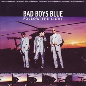 Альбом Bad Boys Blue - Follow The Light