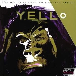 Альбом Yello - You Gotta Say Yes To Another Excess