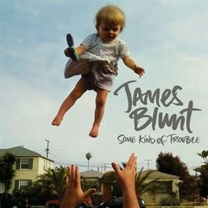 Альбом: James Blunt - Some Kind Of Trouble
