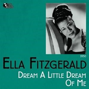 Альбом: Ella Fitzgerald - Dream a Little Dream of Me