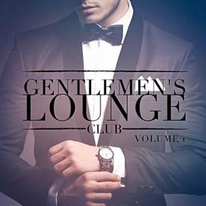 Альбом: Lounge - Gentlemen's Lounge Club, Vol. 1 (Listen to the Relaxing Sounds of Lounge Music)