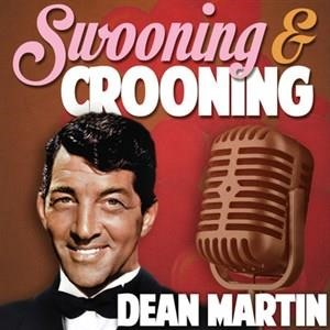 Альбом: Dean Martin - Swooning and Crooning - Dean Martin