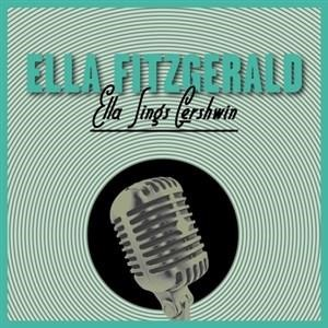 Альбом: Ella Fitzgerald - Ella Sings Gershwin and 12 More Great Standards