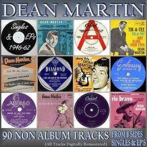 Альбом: Dean Martin - The Singles & Ep's Collection 1946-62