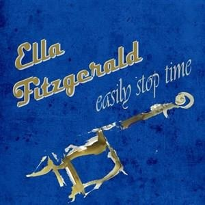 Альбом: Ella Fitzgerald - Easily Stop Time