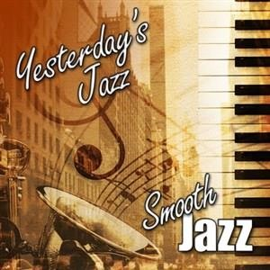 Альбом: Smooth Jazz - Yesterday's Jazz