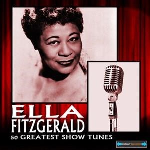 Альбом: Ella Fitzgerald - Fifty Greatest Show Tunes